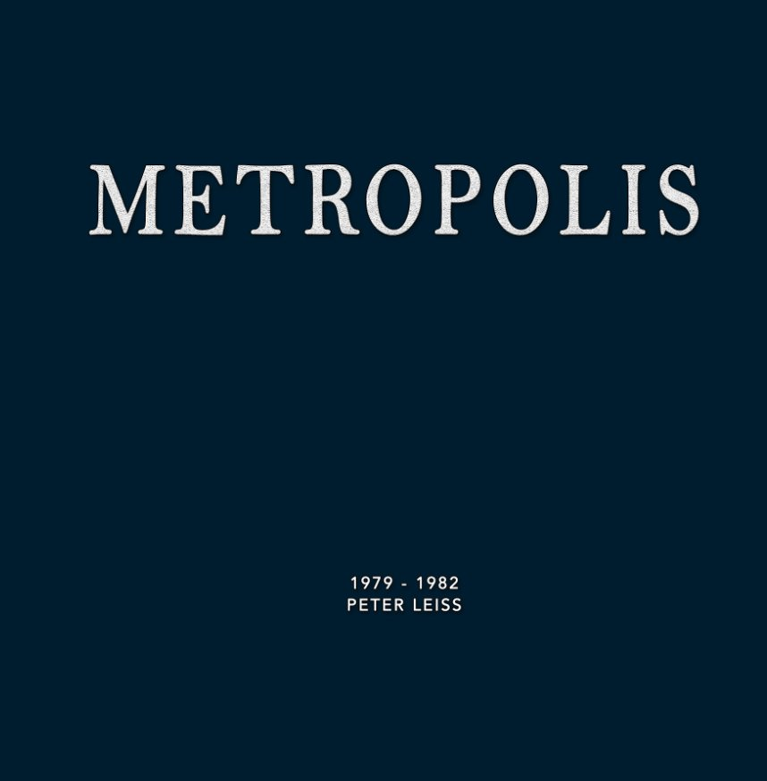 View Metropolis by Peter Leiss