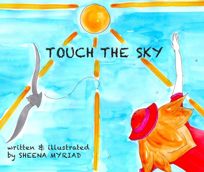 View Touch The Sky by Sheena Myriad