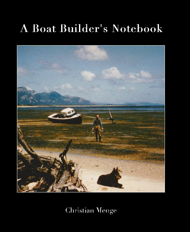 View A Boat Builder's Notebook by Christian Menge