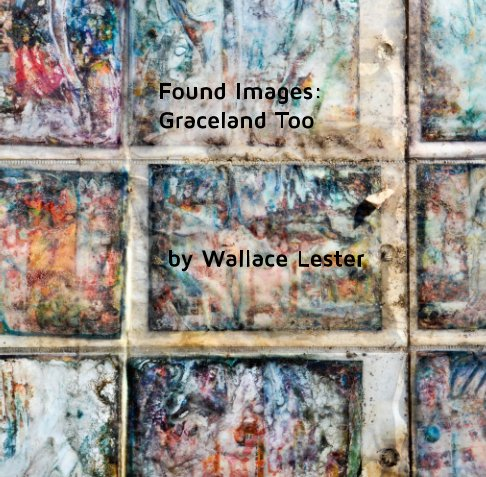 View Found Images: Graceland Too by Wallace Lester