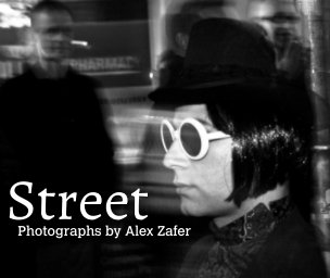Street - Photography by Alex Zafer book cover