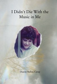 I Didn't Die With the Music in Me book cover