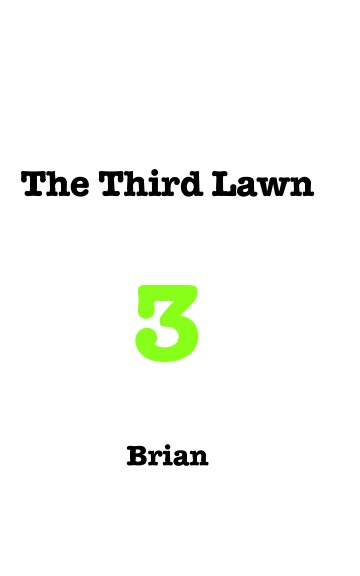 View The Third Lawn by Brian Hellyer