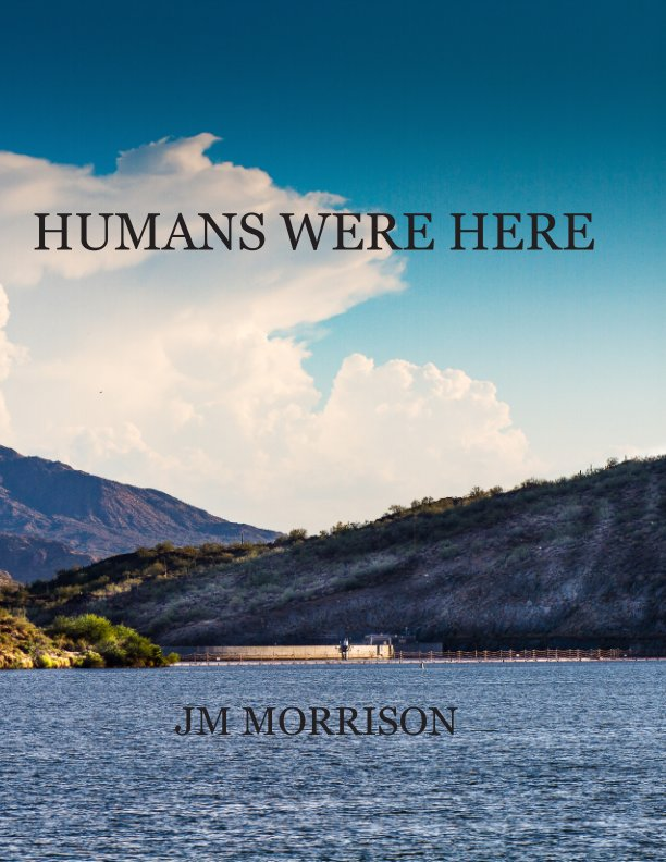 View Humans Were Here by JM Morrison