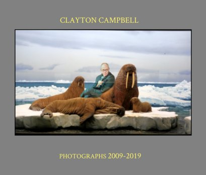 Clayton Campbell-Photographs  2009-2019 book cover