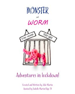 Monster and Worm: Adventures in lockdown! book cover