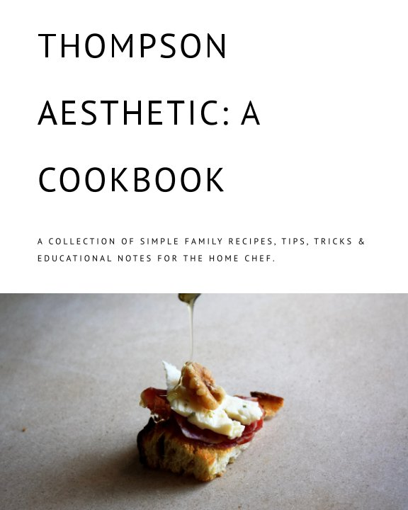 View Thompson Aesthetic: a cookbook by Kait and Jordan Thompson