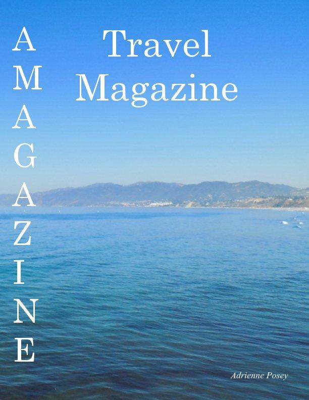 View AMagazine Travel Magazine by Adrienne Posey