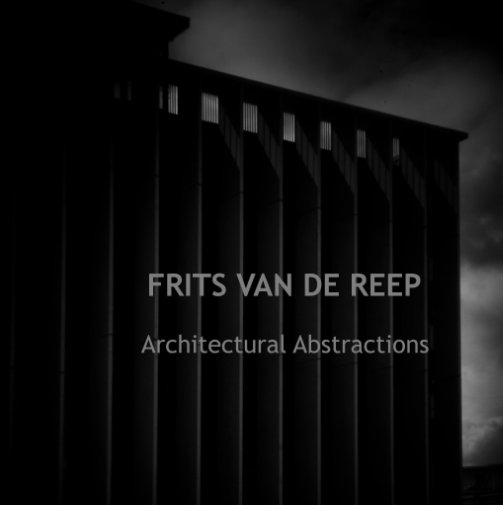 Bekijk Architectural Abstractions op Frits van de Reep