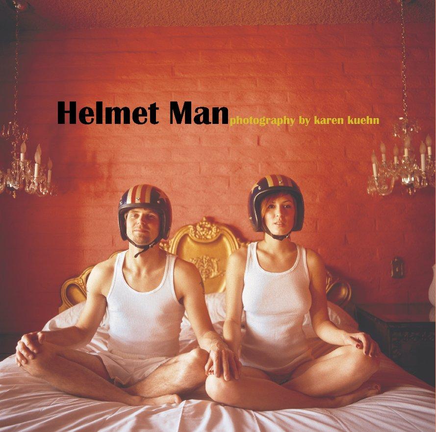 View Helmet Man by Karen Kuehn