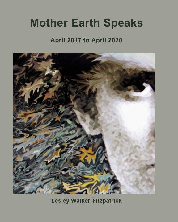 View Mother Earth Speaks by Lesley Walker-Fitzpatrick