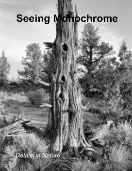 Seeing Monochrome
