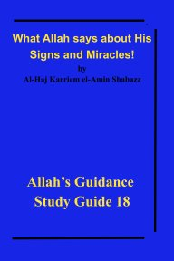 What Allah says about His Signs and Miracles! book cover