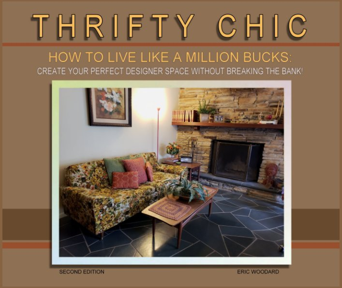 View THRIFTY CHIC - How To Live Like A Million Bucks: by Eric M. Woodard