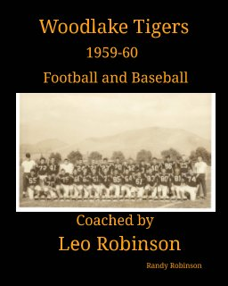 Woodlake Tigers 1959-60 Football and Baseball Coached by Leo Robinson book cover