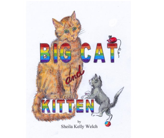 View Big Cat and Kitten Final by Sheila Kelly Welch