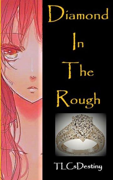 View Diamond In The Rough by TLCsDestiny (Terri-Ann Cantle)