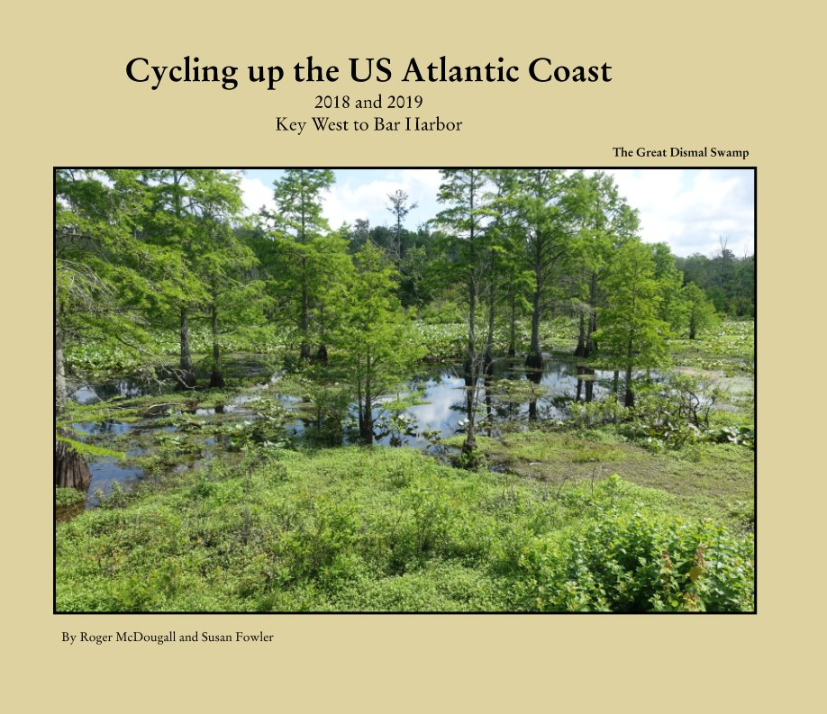 View Cycling the Atlantic Coast 2018-2019 by Roger McDougall, Susan Fowler