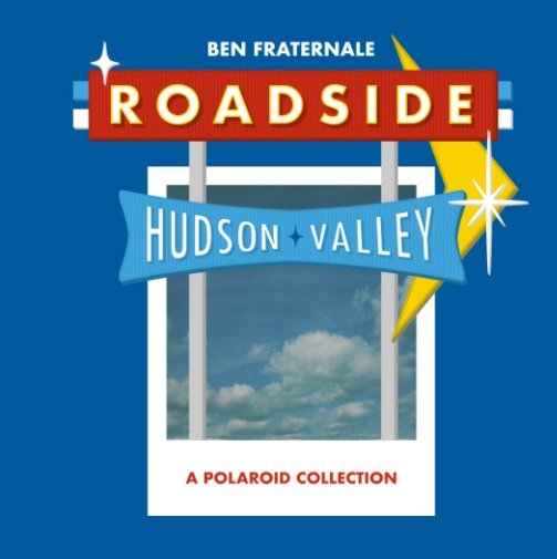 Bekijk Roadside Hudson Valley op Ben Fraternale