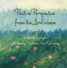 Positive Perspective from the Lord above book cover