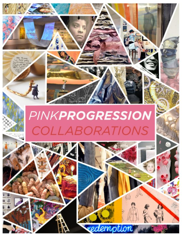 View Pink Progression: Collaborations by Kelly Monico, Anna Kaye