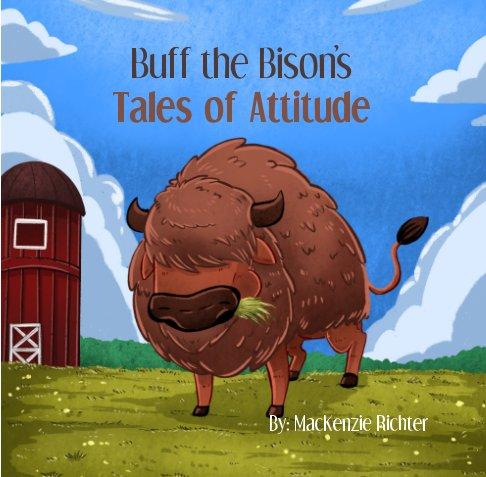 Bekijk Buff the Bison's Tales of Attitude op MacKenzie Richter