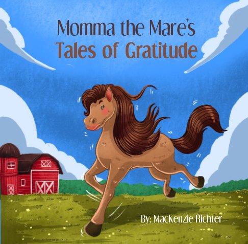 Bekijk Momma the Mare's Tales of Gratitude op MacKenzie Richter