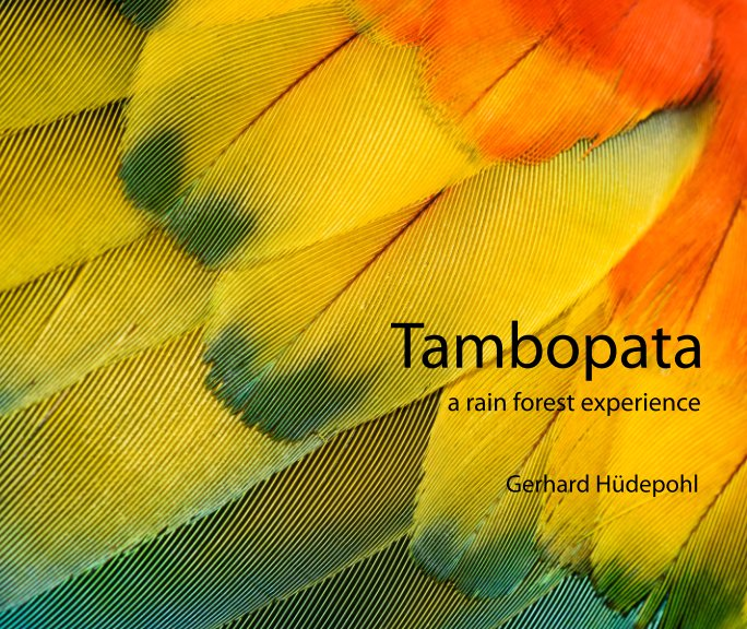 View Tambopata by Gerhard Hüdepohl