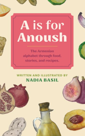 View A is for Anoush by Nadia Basil