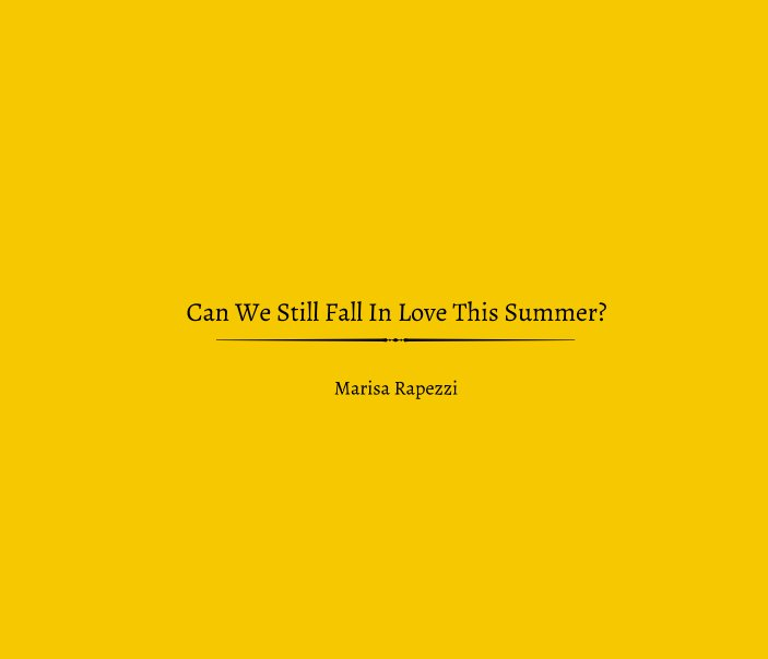 View Can We Still Fall In Love This Summer? by Marisa Rapezzi