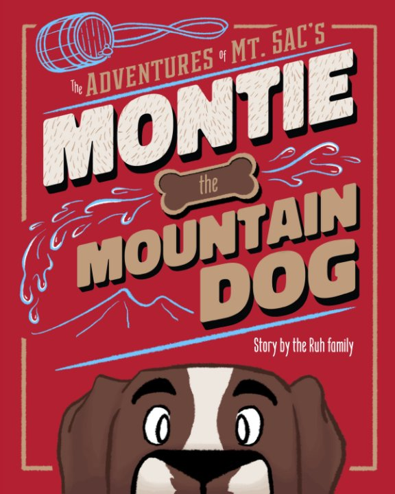 View SOFTCOVER - The Adventure's of Mt. SAC's Montie the Mountain Dog by Ruh Family