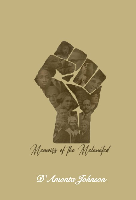 View Memoirs of the Melanated by D'Amonta Johnson