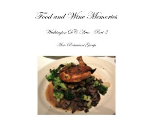 Food and Wine Memories: Washington DC Area - Part 3 book cover