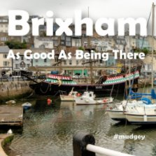 Brixham As Good As Being There book cover