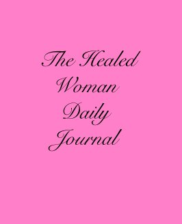 The Healed Woman Daily Journal book cover