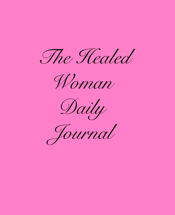 View The Healed Woman Daily Journal by Cali Park LCMHC