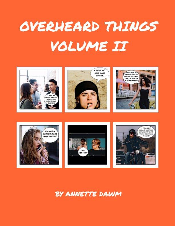 View Overheard Things by Annette Dawm