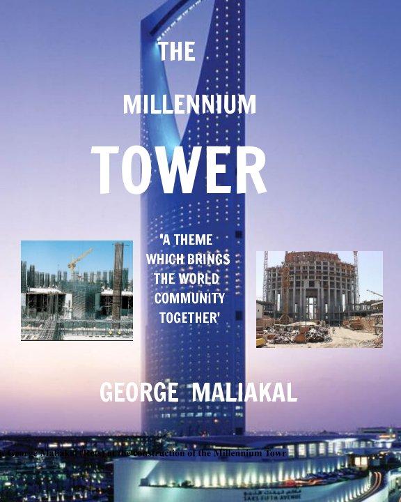 View THE MILLENNIUM TOWER (The Kingdom Tower Complex at Riyadh) by GEORGE MALIAKAL