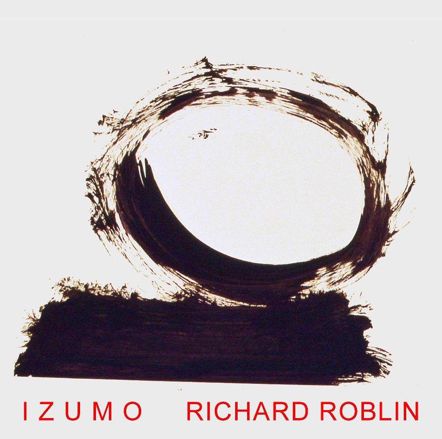View Izumo by Richard Roblin