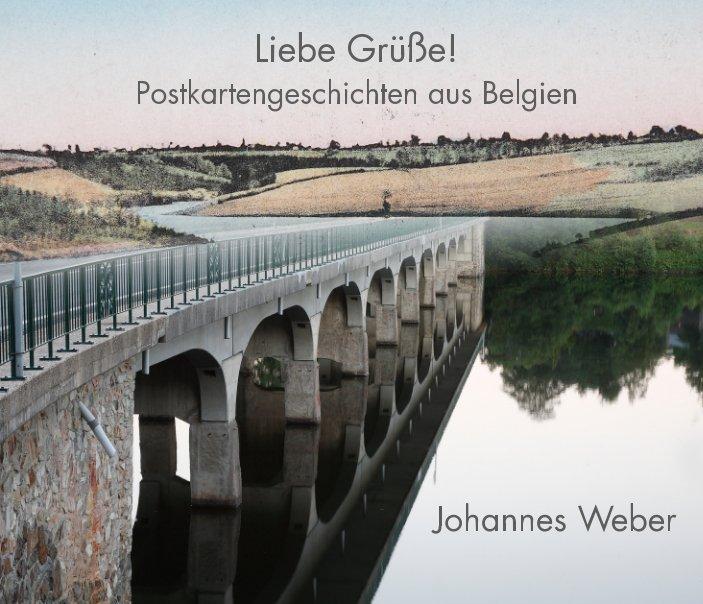 View Liebe Grüße! by Johannes Weber
