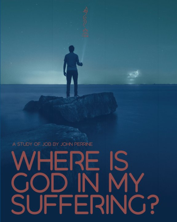 View Where Is God in My Suffering? by John Perrine