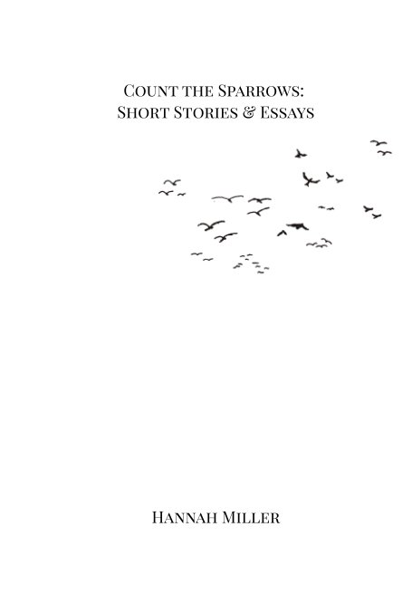 View Count the Sparrows: Short Stories and Essays by Hannah Miller