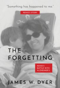 The Forgetting - The Renie Dyer Story book cover