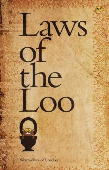 View Laws of the Loo by Werewolves of London