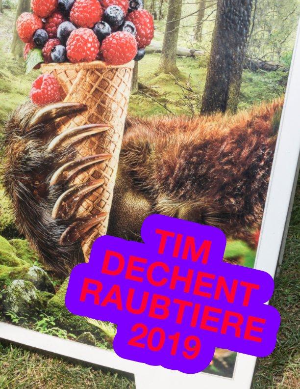 Raubtiere 2019 nach Tim Ulrich Dechent anzeigen