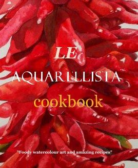 LE Aquarellista cookbook book cover