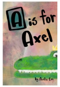 A is for Axel book cover