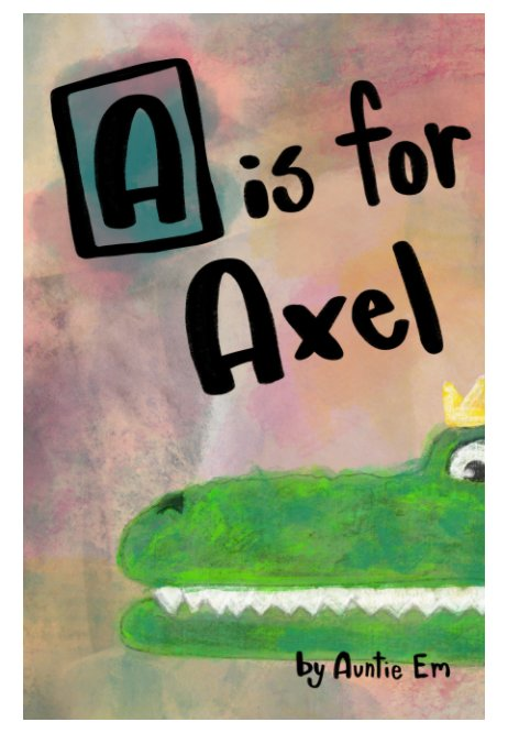 View A is for Axel by Emily Sheridan