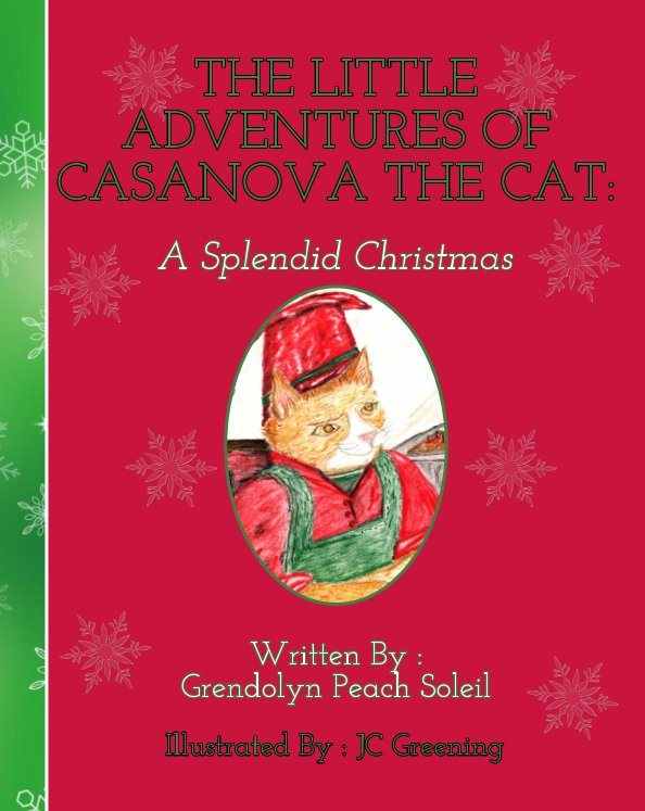 View The Little Adventures of Casanova the Cat by Grendolyn Peach Soleil