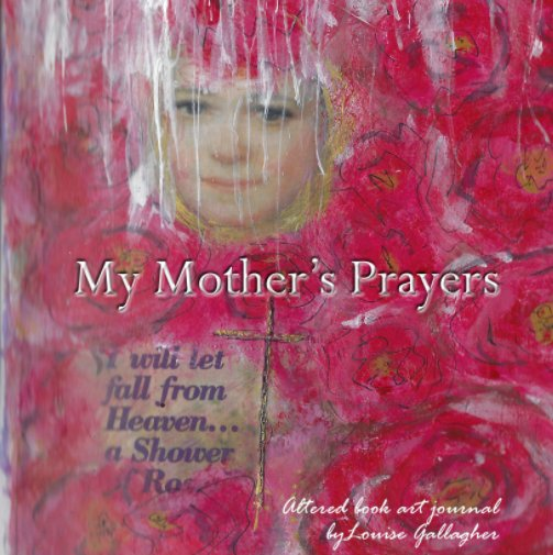 View My Mother's Prayers by Louise Gallagher